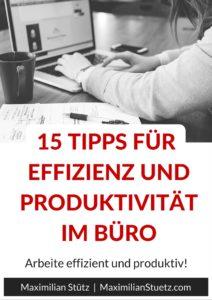 15 Tipps für einen effizienten und produktiven Tag im Büro